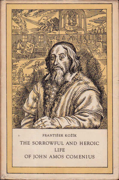 The Sorrowful and Heroic Life of John Amos Comenius