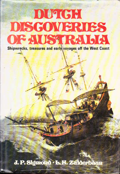 Dutch Discoveries of Australia: Shipwrecks, Treasures and Early Voyages off the West Coast