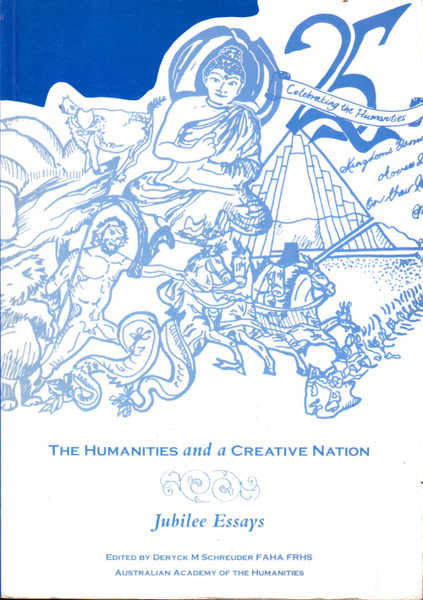 The Humanities and a Creative Nation : Jubilee Essays