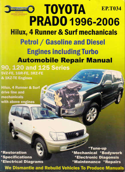 Toyota Prado, 1996-2004 Automobile Repair Manual: Hilux, 4 Runner and Surf Mechanicals, Petrol/Gasoline and Diesel Engines Including Turbo