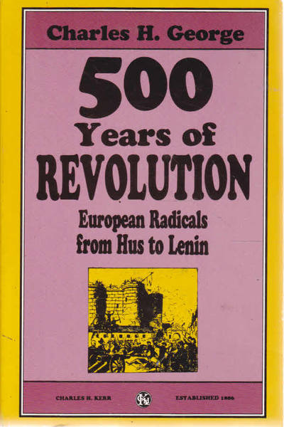 Five Hundred Years of Revolution: European Radicals from Hus to Lenin