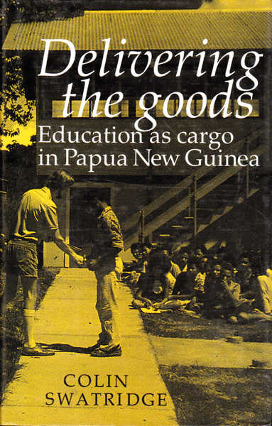 Delivering the Goods: Education as Cargo in Papua New Guinea