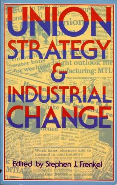 Union Strategy and Industrial Change