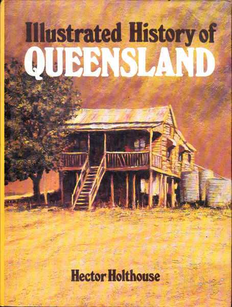 Illustrated History of Queensland