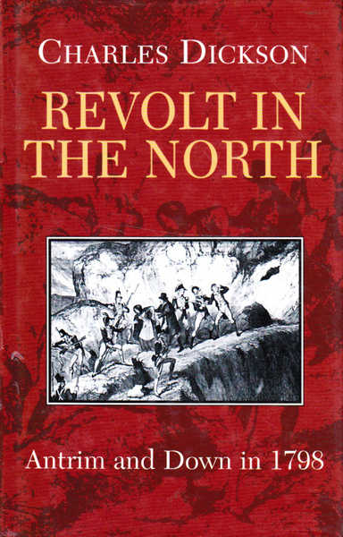The Revolt in the North: Antrim and Down in 1798