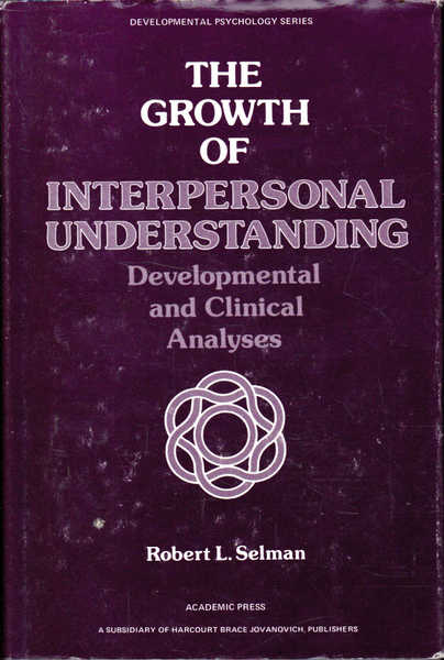 The Growth of Interpersonal Understanding: Developmental and Clinical Analyses