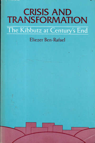 Crisis and Transformation: The Kibbutz at Century's End