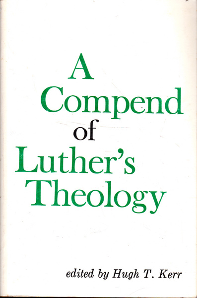 A Compend of Luther's Theology