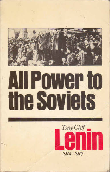 Lenin: All Power to the Soviets 1914-1917