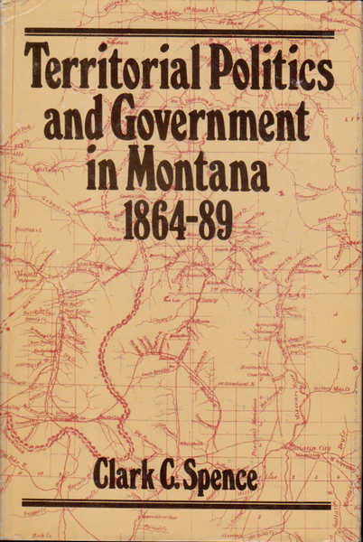 Territorial Politics and Government in Montana, 1864-89