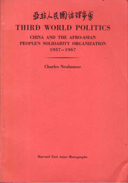 Third World Politics: China and the Afro - Asian People's Solidarity Organization 1957-1967