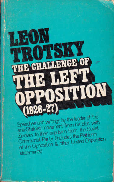 The Challenge of the Left Opposition: 1926-1927