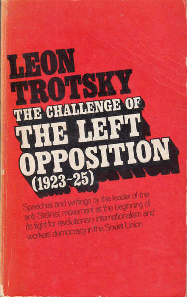 The Challenge of the Left Opposition: 1923 To 1925