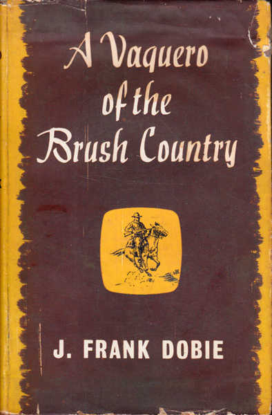 A Vaquero of the Brush Country: Partly from the Reminiscences of John Young