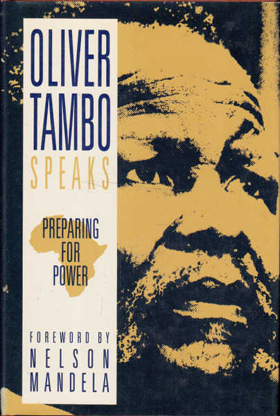 Preparing for Power: Oliver Tambo Speaks