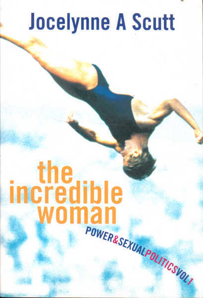 The Incredible Woman: Power & Sexual Politics Vol 1
