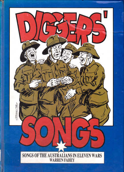 Diggers' Songs : Songs of the Australians in Eleven Wars