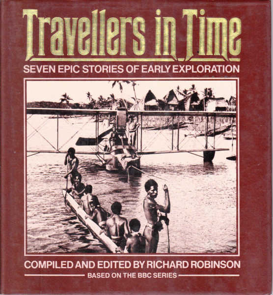 Travellers in Time: Seven Epic Stories of Early Exploration
