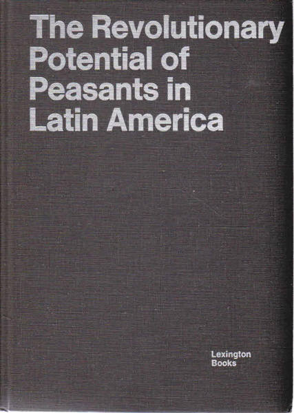 The Revolutionary Potential of Peasants in Latin America