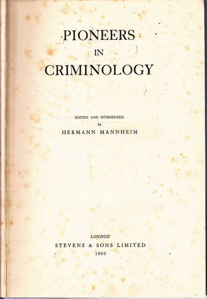 The Library of Criminology: No. 1 Pioneers in Criminology