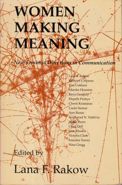 Women Making Meaning: New Feminist Directions in Communication