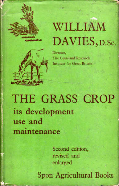 The Grass Crop: Its Development, Use and Maintenance