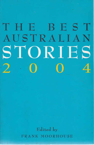 The Best Australian Stories 2004