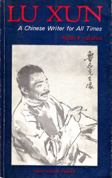 Lu Xun: a Chinese Writer for All Times