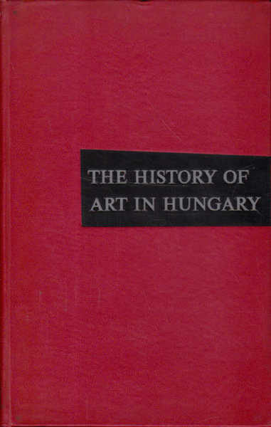 The History of Art in Hungary