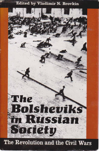 The Bolsheviks in Russian Society: The Revolution and the Civil Wars