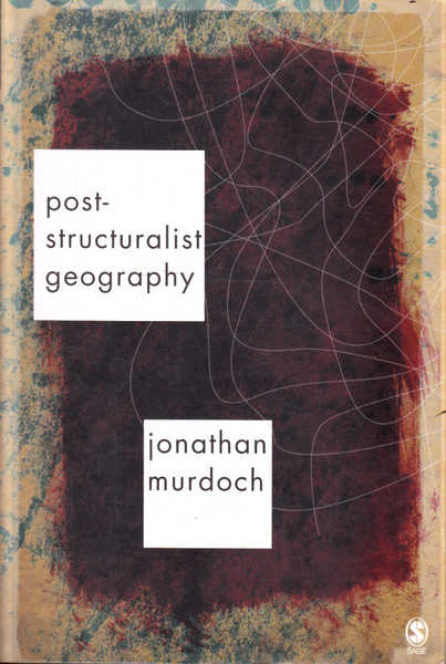 Post-Structuralist Geography: A Critical Introduction
