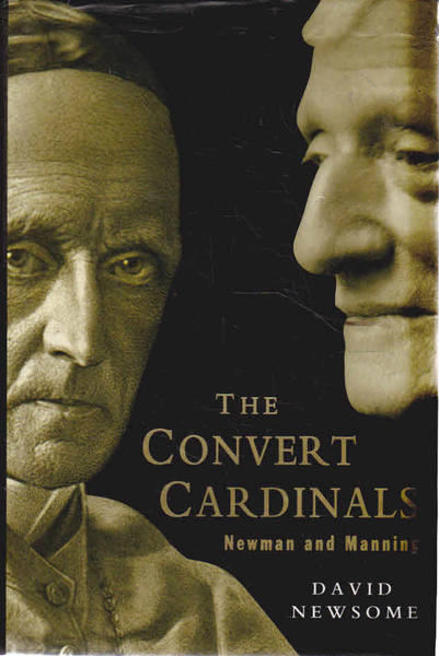 The Convert Cardinals: John Henry Newman and Henry Edward Manning