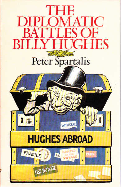 The Diplomatic Battles of Billy Hughes