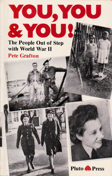 You, You and You!: The People Out of Step with World War II