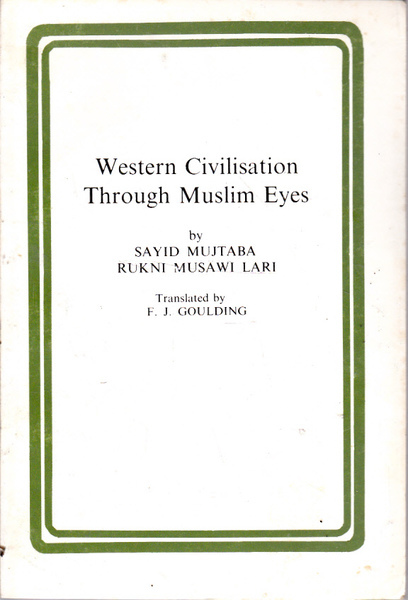 Western Civilisation Through Muslim Eyes