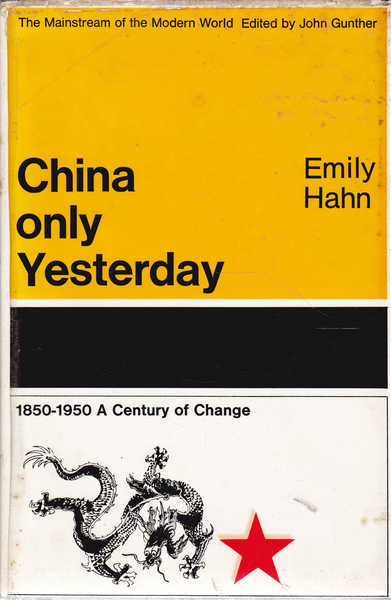 China Only Yesterday. 1850-1950 a Century of Change (The Mainstream of the Modern World Series)