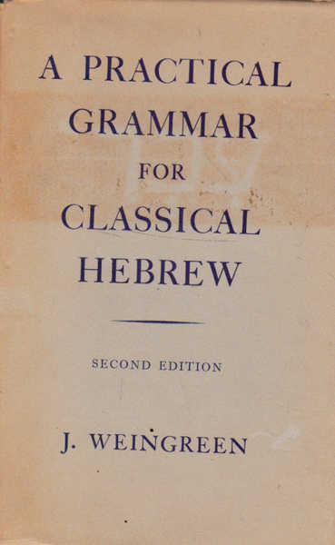 A Practical Grammar for Classical Hebrew