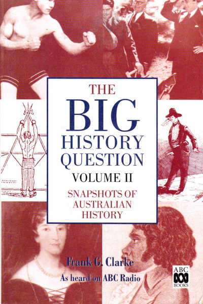 The Big History Question, Volume 2 (II): Snapshots of Australian History