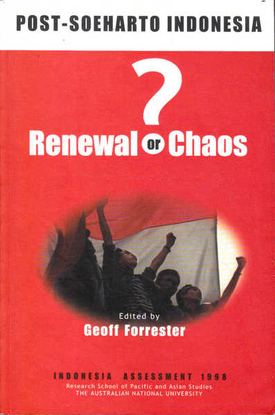 Post-Soeharto Indonesia: Renewal or Chaos?- Indonesia Assessment 1998