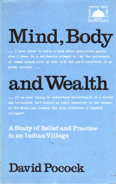Mind, Body and Wealth: A Study of Belief and Practice in an Indian Village