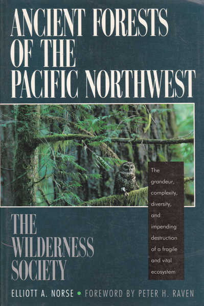Ancient Forests of the Pacific Northwest: The Wilderness Society