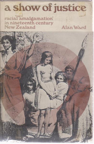 A Show of Justice: Racial 'Amalgamation' in Nineteenth Century New Zealand