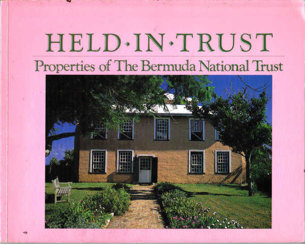 Held in Trust: Properties of The Bermuda National Trust