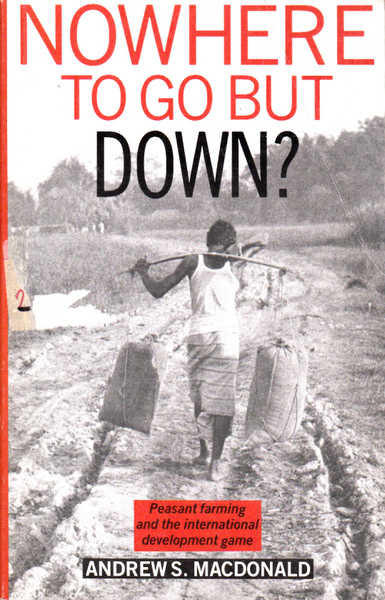 Nowhere to Go but Down?: Peasant Farming and the International Development Game