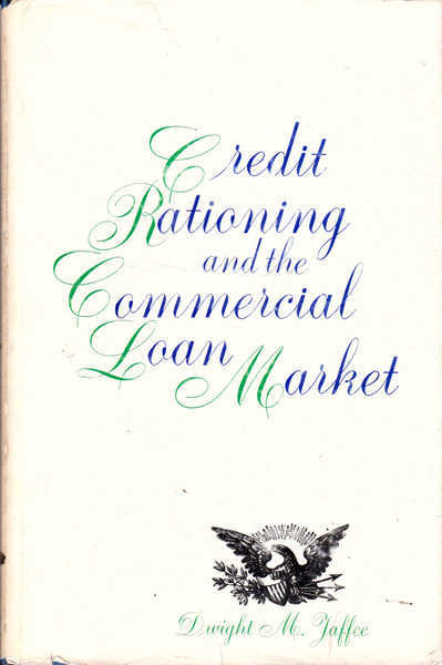Credit Rationing and the Commercial Loan Market: An Econometric Study of the Structure of the Commercial Loan Market