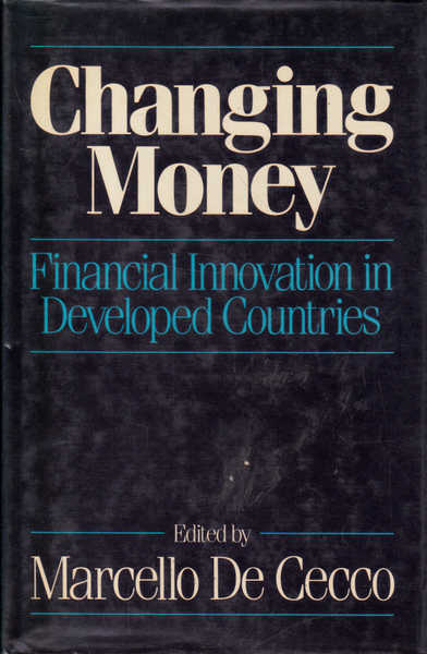 Changing Money: Financial Innovation in Developed Countries