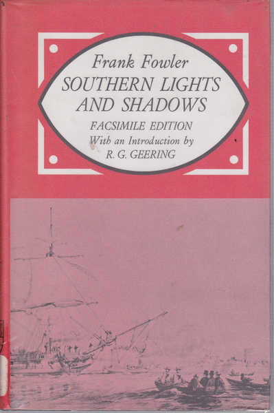 Southern Lights and Shadows: Being Brief Notes of Three Years' Experience of Australia