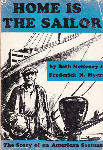 Home is the Sailor : The Story of an American Seaman