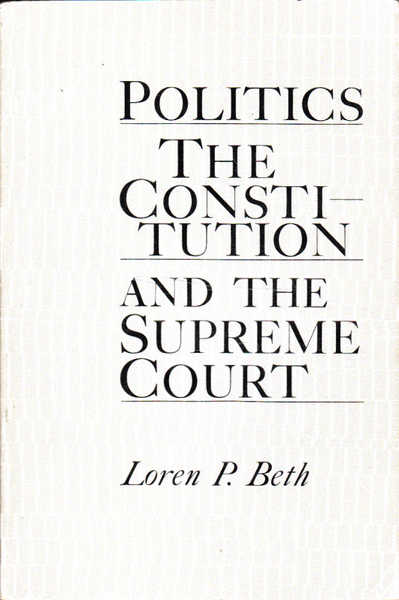Politics, The Constitution and the Supreme Court