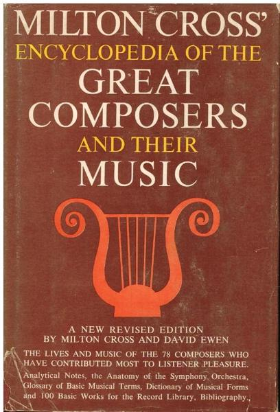 Milton Cross' Encyclopedia of the Great Composers of Music, Volumes I and II